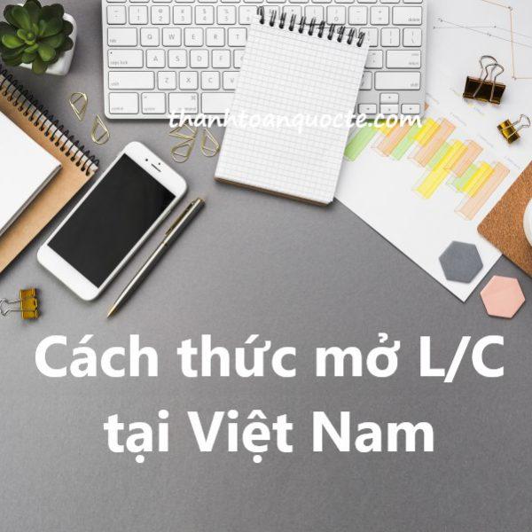 Cách thức mở L/C tại Việt Nam