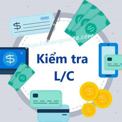Nội dung kiểm tra L/C trong thanh toán quốc tế