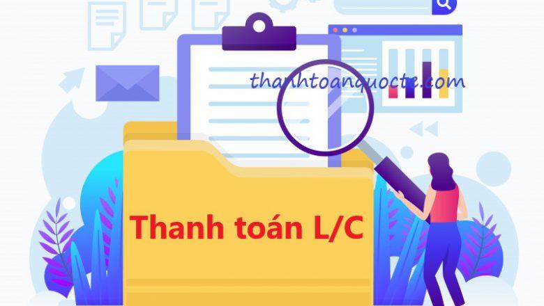 Phương thức thanh toán L/C là gì?