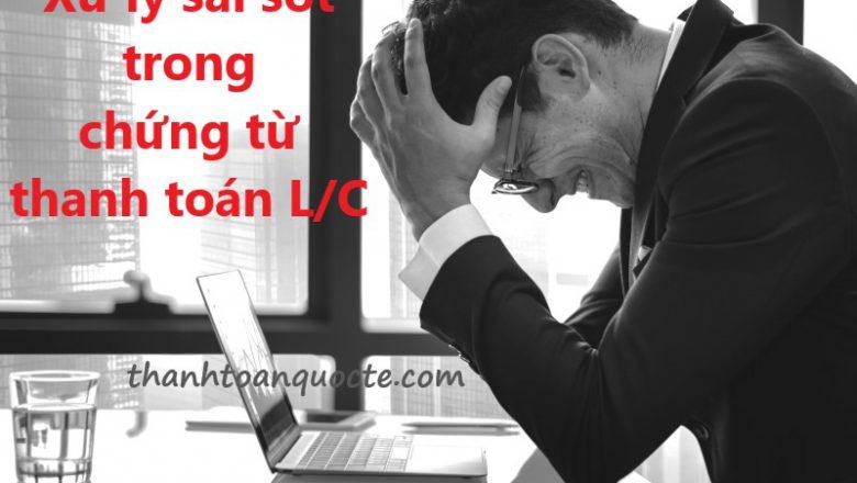 Xử lý sai sót trong chứng từ thanh toán L/C